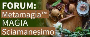 Forum di sciamanesimo, metamagia e magia