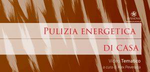 PULIZIA ENERGETICA DI CASA:
