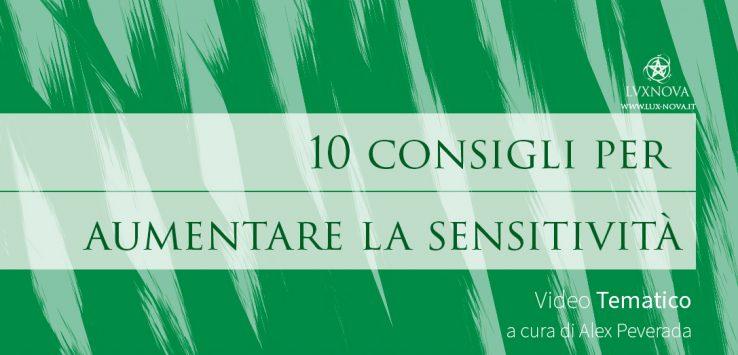 10 consigli per aumentare la sensitivita