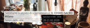 Seminario avanzato di sciamanesimo: il Cosmo sacro - 20.02.2021