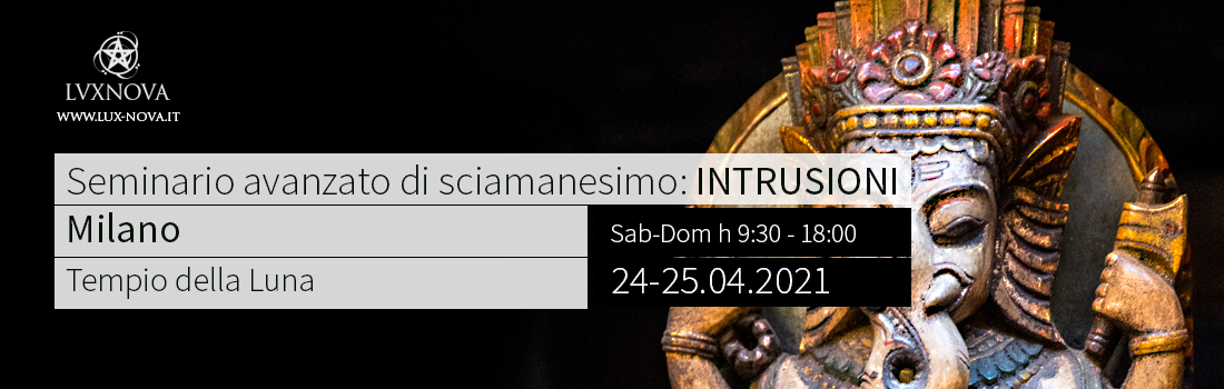 Seminario avanzato di sciamanesimo rimozione intrusioni Milano 24.04.2021