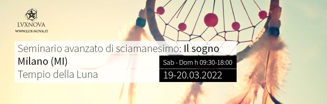 Seminario Avanzato Sciamanesimo - Sogno - Tempio della Luna - 19.03.2022