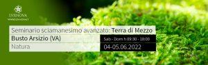 Seminario avanzato di sciamanesimo: mondo di mezzo Varese 04.06.2022