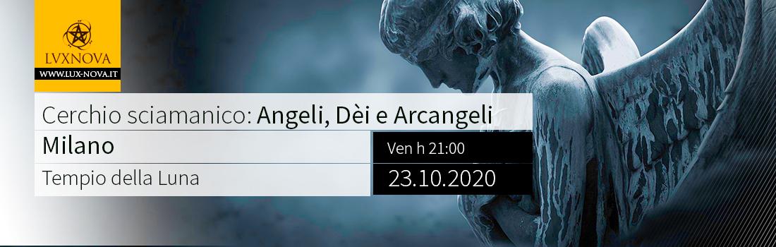 Cerchio Sciamanico Angeli, Dèi, Arcangeli Milano Ottobre 2020