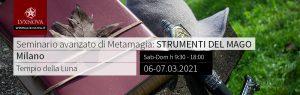 Seminario avanzato di metamagia strumenti del mago milano 06-03-2021