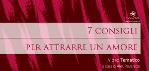 7 consigli per attrarre un amore