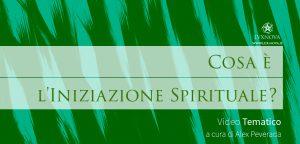 Cosa è l'Iniziazione Spirituale?