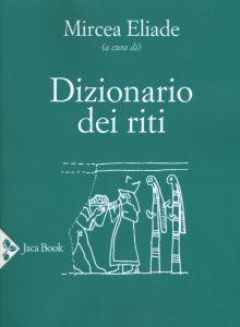 Copertina Dizionario dei Riti di Mircea Eliade - jaca book