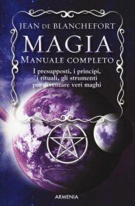 Magia - Manuale completo di Jean de Blanchefort