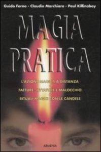 Magia pratica - Guido Forno Claudio Marchiaro Paul Killanaboy