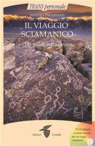 Sandra Ingerman - Il Viaggio Sciamanico