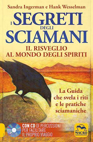 i segreti degli sciamani - sandra ingerman - hans wesselman