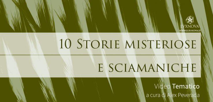 10 Storie misteriose e sciamaniche
