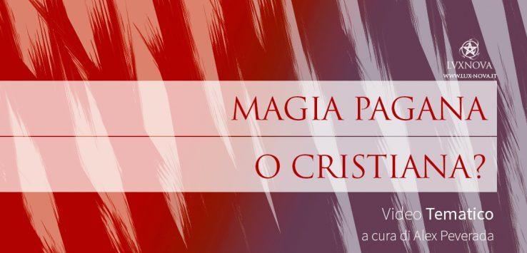 La Magia è Pagana o Cristiana?