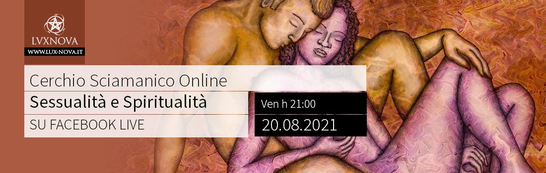 Cerchio sciamanico ONLINE : Sessualità e Spiritualità - 20.08.2021