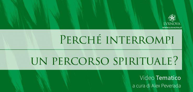 Perché interrompi un percorso spirituale?